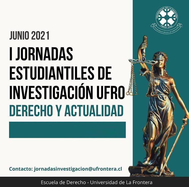 I Jornadas estudiantiles de investigación UFRO: Derecho y Actualidad